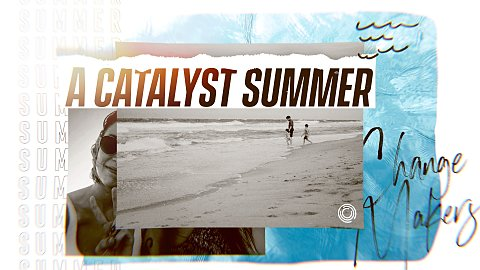A Catalyst Summer