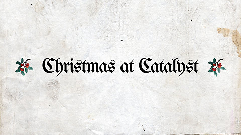 Christmas At Catalyst 2019