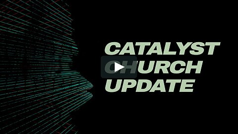 Catalyst Church Update May 8, 2020