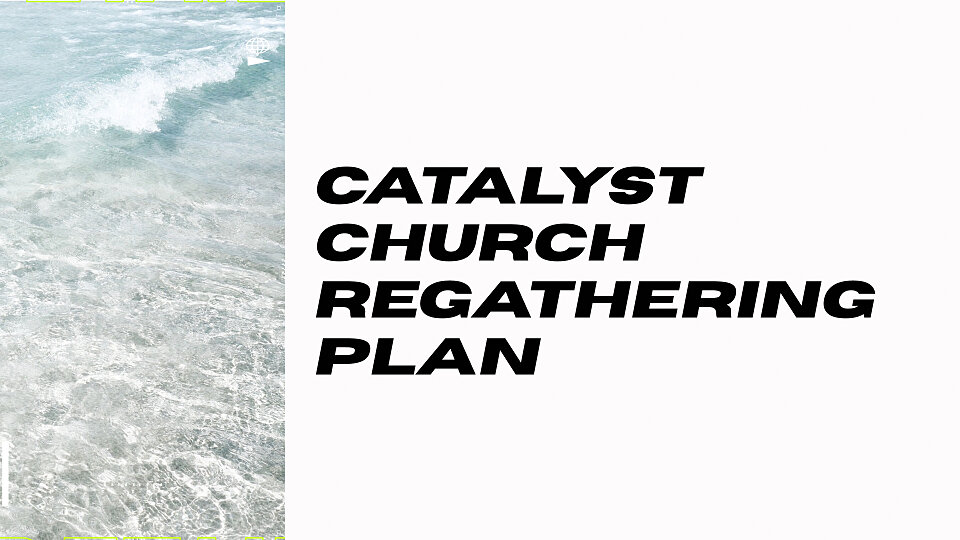 Catalyst Church Update May 28, 2020
