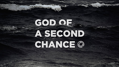 God of a second chance